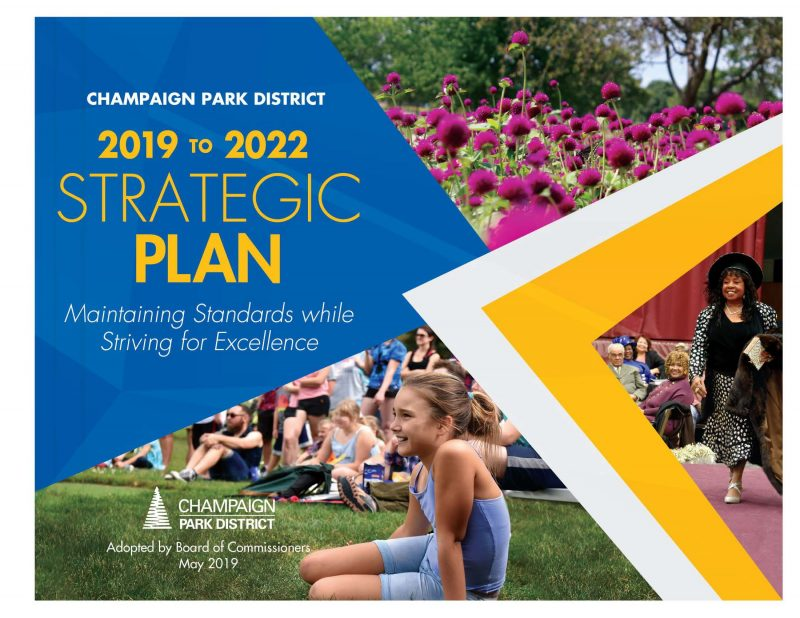 Champaign Park District 2019-2022 Strategic Plan: Maintaining Standards while striving for excellence