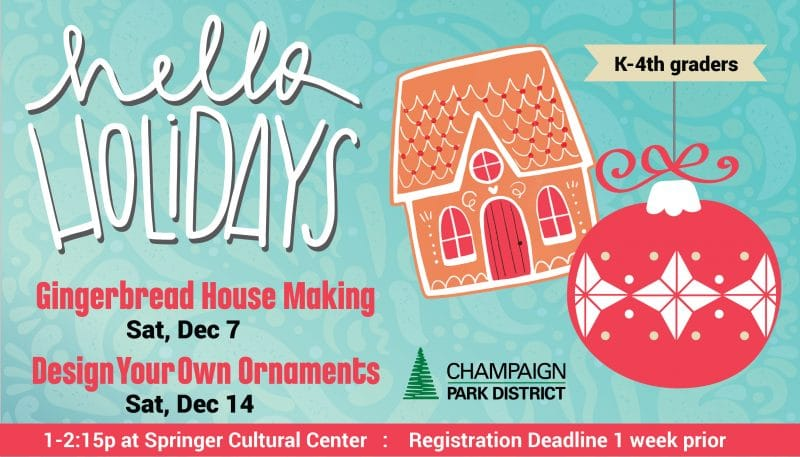 Hello Holidays: Gingerbread House Making-December 7; Design Your Own Ornaments-December 14 1-2:15p