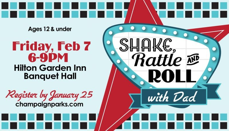 Shake, Rattle, and Roll with Dad. Friday February 7 6-9p. Hilton Garden Inn Banquet Hall.