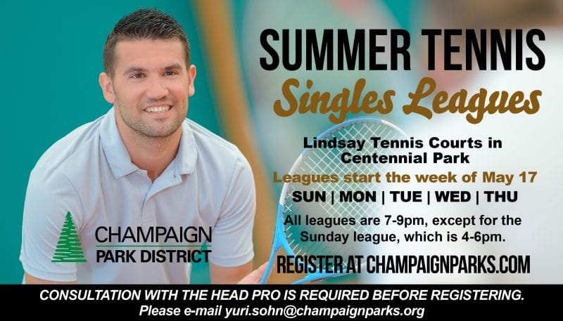 Summer Tennis Singles Leagues. Lindsay Tennis Courts in Centennial Park. Colsultation with the head pro is required before registering. Please email yuri.sohn@champaignparks.org