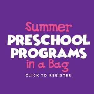 Summer Preschool Programs in a Bag: Click to Register