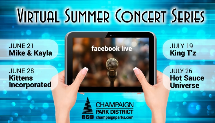 Facebook Live Virtual Summer Concert Series. July 19 King T'z, June 21 Mike & Kayla, June 28 Kittens Incorporated, July 26 Hot Sauce Universe