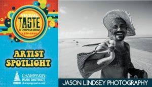 Taste of C-U Artist Spotlight: Jason Lindsey Photography