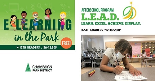 E learning in the park Free! K-12th Graders: 8a-12:30p | Afterschool Program L.E.A.D. Learn. Excel. Achieve. Display. K-5th Graders: 12:30-5:30p