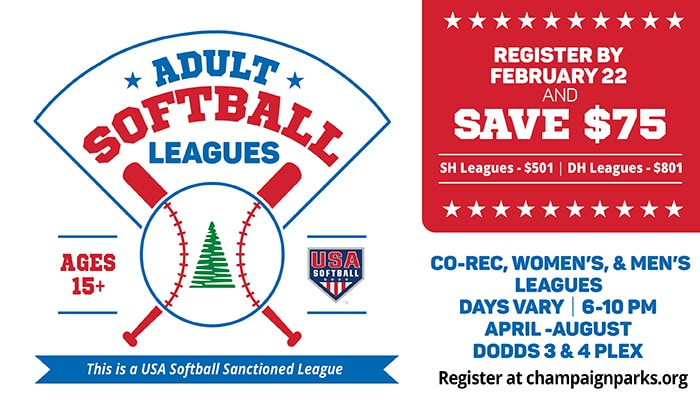Champaign Park District Adult Softball Leagues. Register by February 22 and Save $75. This is a USA Softball Sanctioned League