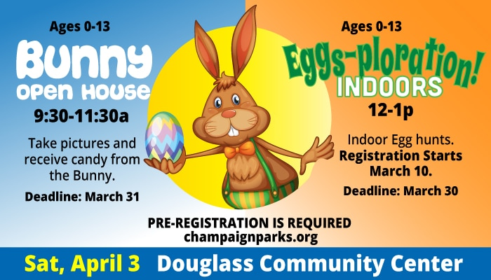 Bunny Open House 9:30a-11:30a Take pictures and receive candy from the bunny. Deadline March 31. Eggsplorations! Indoors. 12=1p Indoor egg hunts registration starts March 10 Deadline is March 30