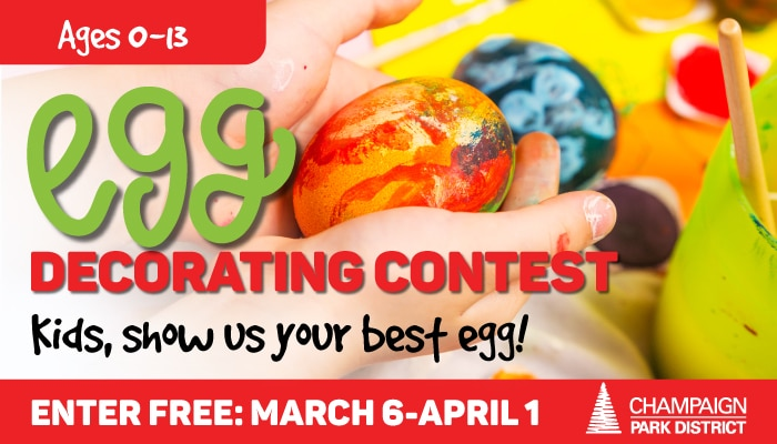 Egg Decorating Contest: Kids, show us your best egg! Enter Free: March 6-April 1