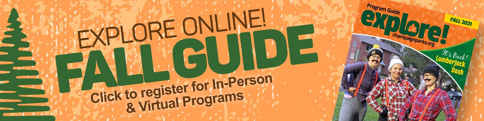 Explore online! Fall Guide. Click to register for In-Person and Virtual Programs